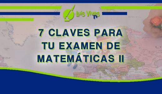 Claves para mejorar en tus exámenes de Matemáticas de Selectividad EvAU / EBAU / PAU o PCE - Centro de Estudios Luis Vives